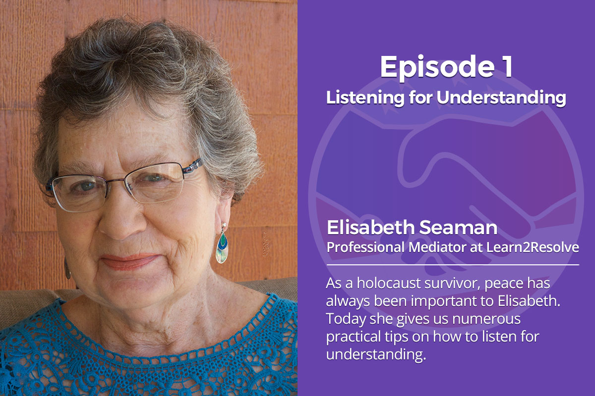 001: Listening For Understanding – Professional Mediator Elisabeth Seaman