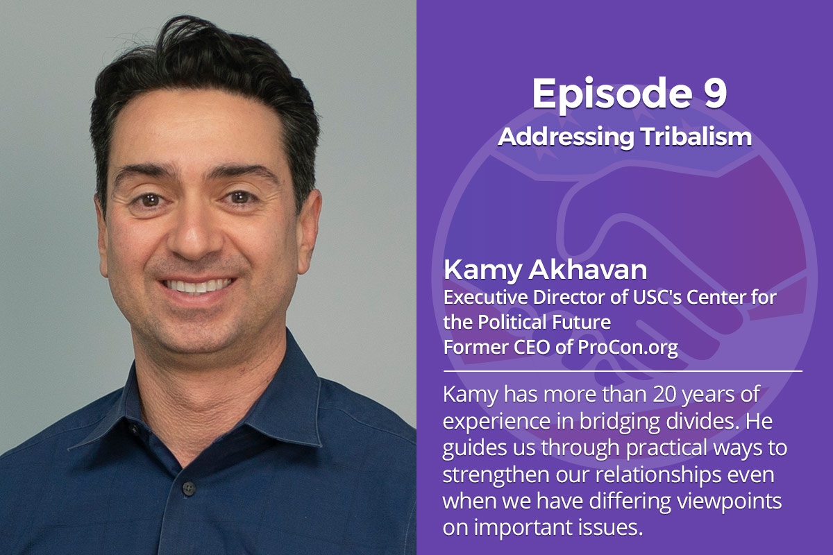 009: Addressing Tribalism – Kamy Akhavan